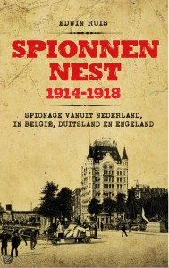 Edwin Ruis, Spies Nest 1914-1918 (Just Publishers 2012)